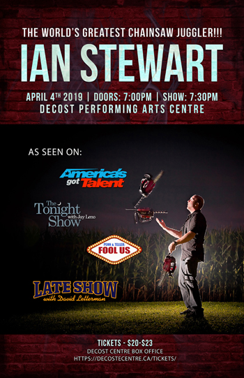 Ian Stewart Chainsaw Juggler at the deCost centre in Pictou Nova Scotia poster
